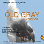 Image of Old Gray + Support - London - 21st April - E-TICKET