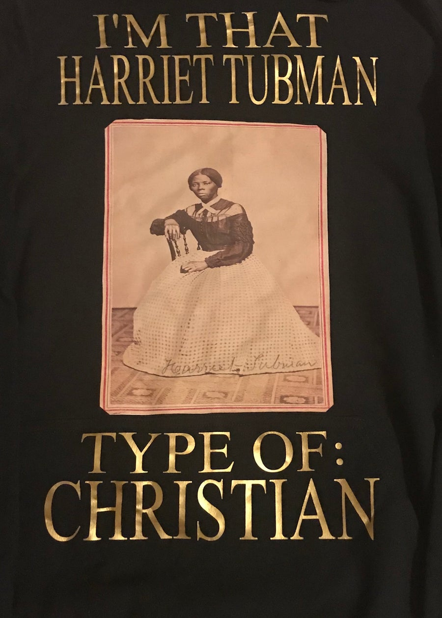 Image of I'M THAT HARRIET TUBMAN TYPE OF CHRISTIAN T-SHIRTS OR HOODIE