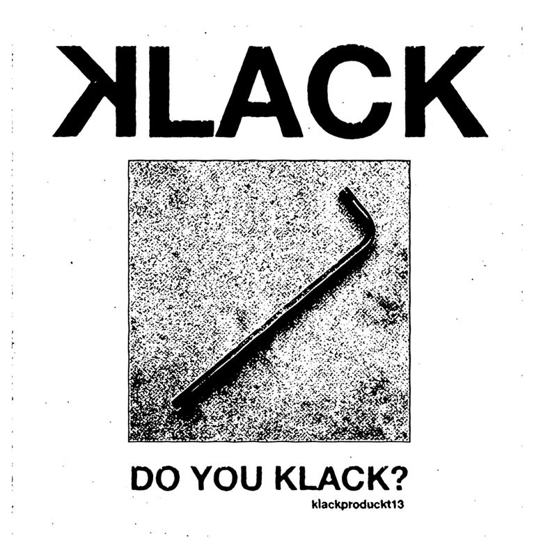 Image of KLACK - Do You Klack?