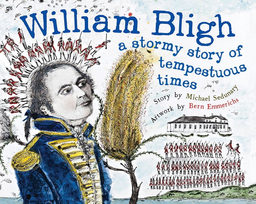 Image of William Bligh: A stormy story of tempestuous times