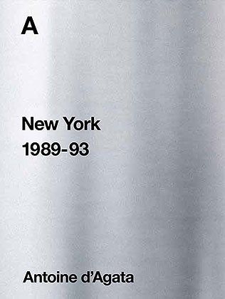 Image of A – New York 1989-93 Antoine d'Agata