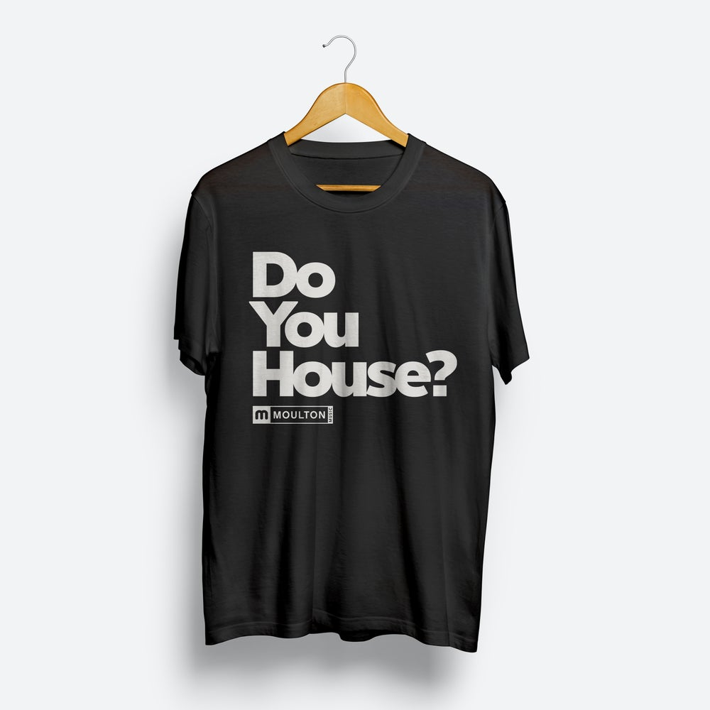 Image of Do You House?