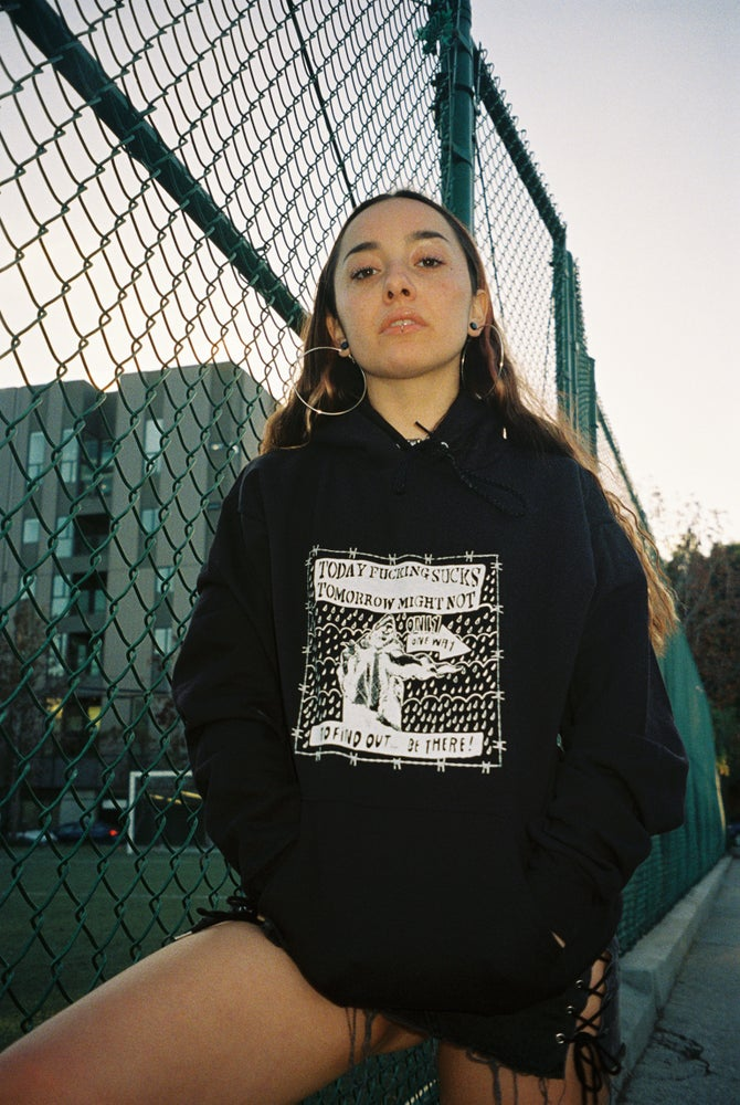 Image of Today fucking sucks, tomorrow might not hoodie