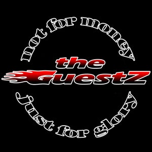 Image of The Guestz - Not For Money, Just For Glory