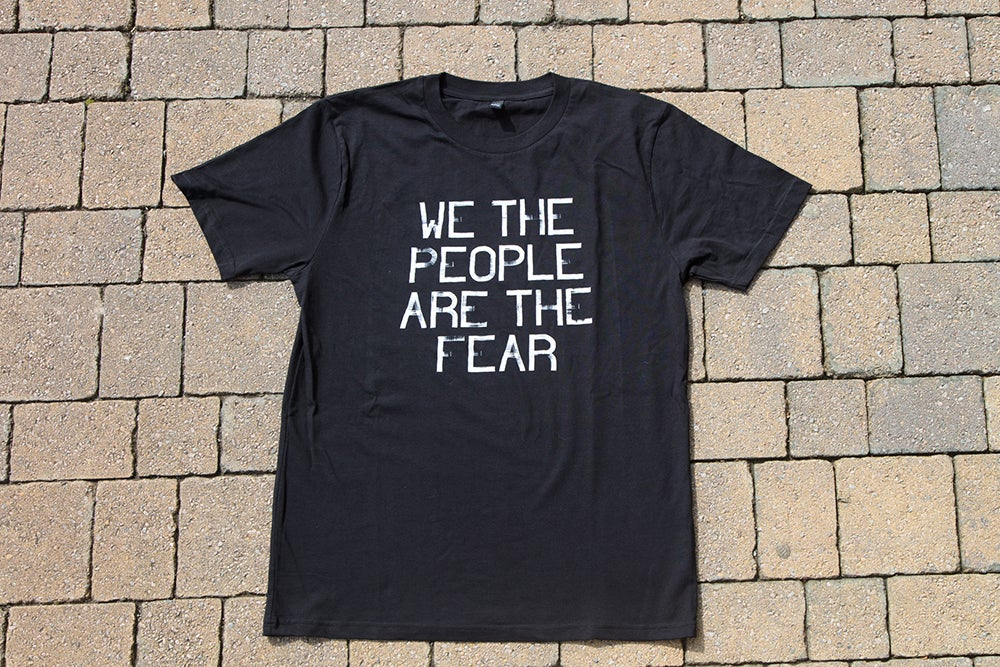 Image of We The People Are The Fear T-Shirt (Adult)