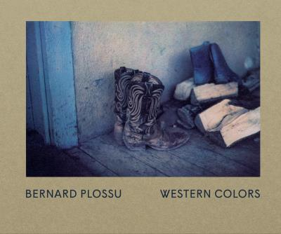 Image of WESTERN COLORS Bernard Plossu