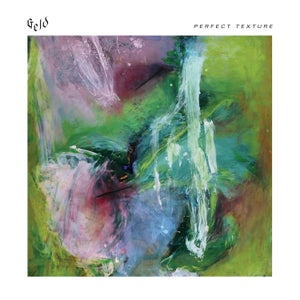 Image of GELD - Perfect Texture LP