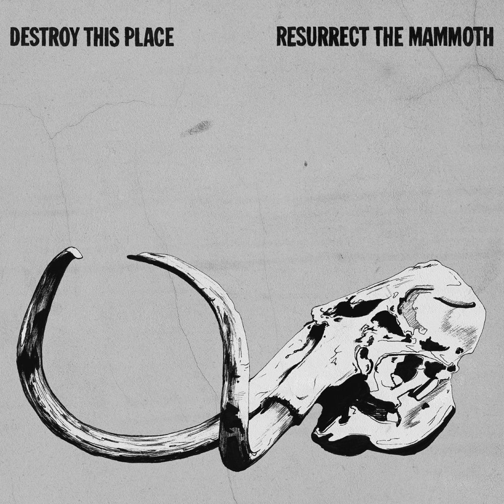Image of Destroy This Place - Resurrect The Mammoth - LP + CD Copy