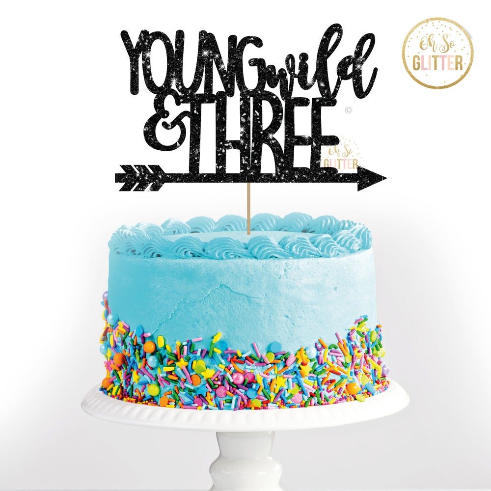 Image of YOUNG wild & THREE - Cake Topper