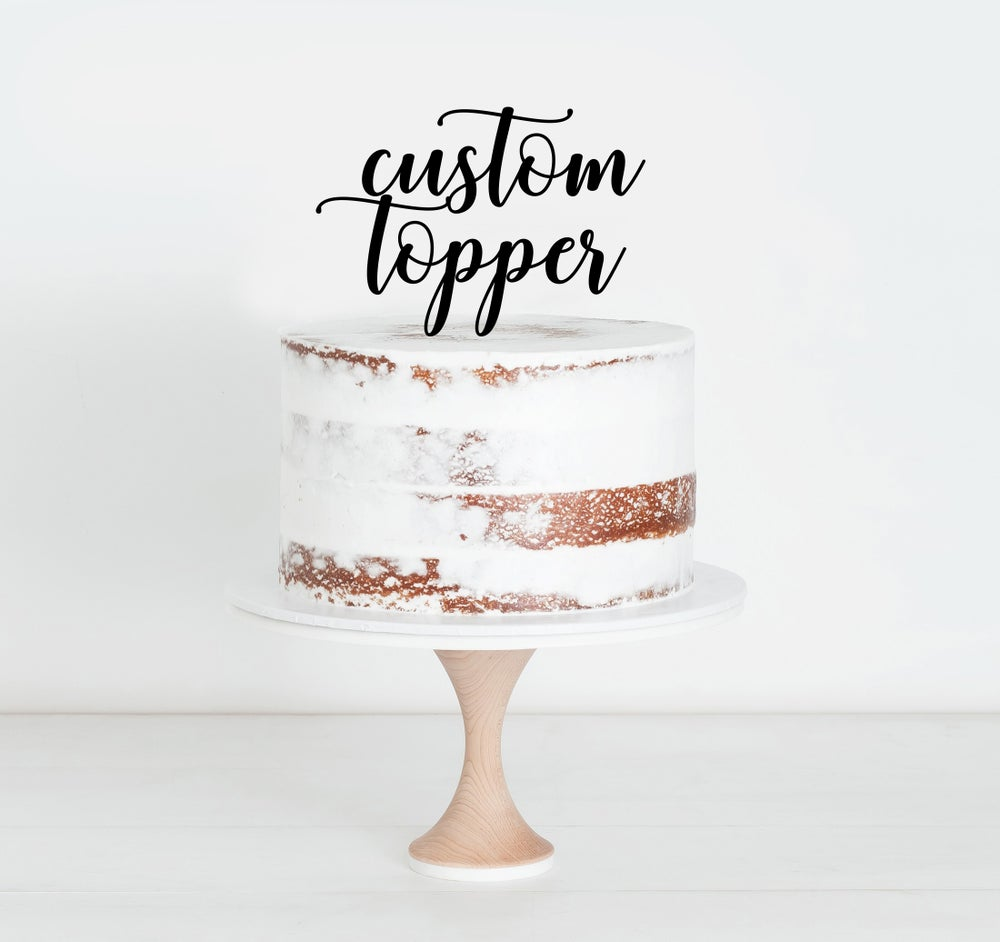 Image of Custom Topper Quoted $50
