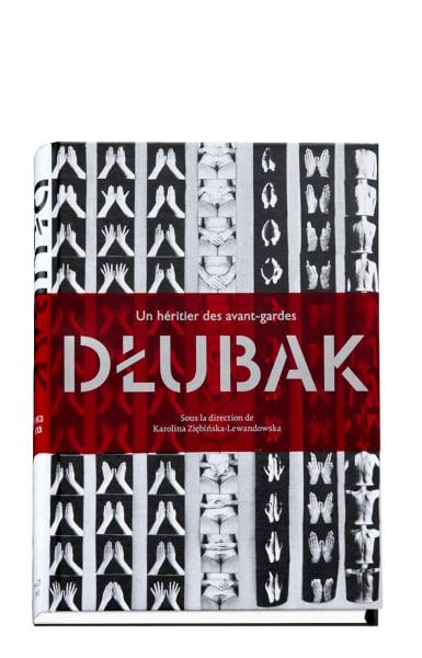 Image of Dlubak, un héritier des avant-gardes Zbigniew Dlubak Karolina Ziebinska-Lewandowska