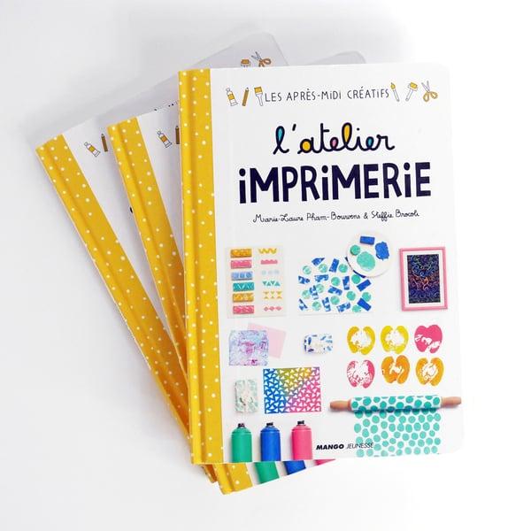 Image of L'atelier imprimerie - Steffie Brocoli -  Marie-laure Pham Bouwens