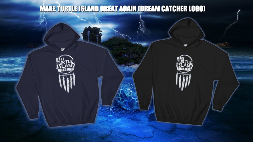 Image of MAKE TURTLE ISLAND GREAT AGAIN (Dream Catcher Logo) Pull Over Hoodie