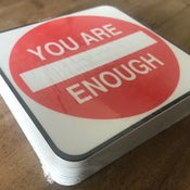 Image of Pack of 50 You Are Enough Stickers - MSRP $4 each