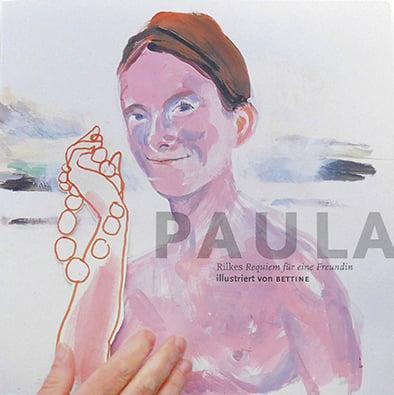 Image of PAULA, Rilkes Requiem für eine Freundin illustriert von BETTINE