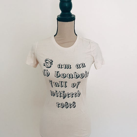 Image of I Am An Old Boudoir Full Of Withered Roses shirt