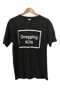 Image of DRAGGING KILLS TEE <br/> BLACK