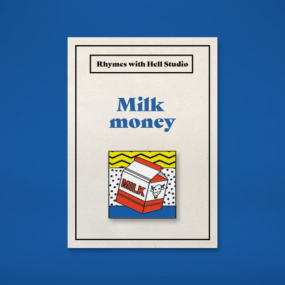 Image of Milk Money Pin