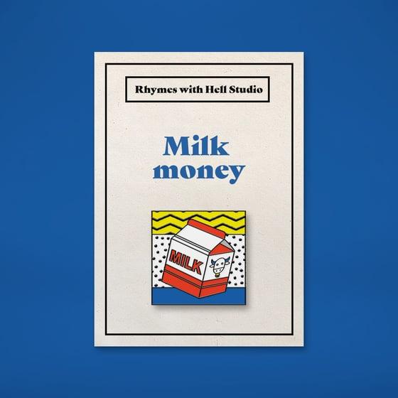 Image of Milk Money Pin