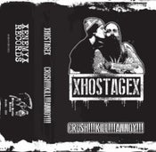 "Image of XHOSTAGEX ""crush!!!kill!!!annoy!!!"" Cassette (Scythe - 063)"