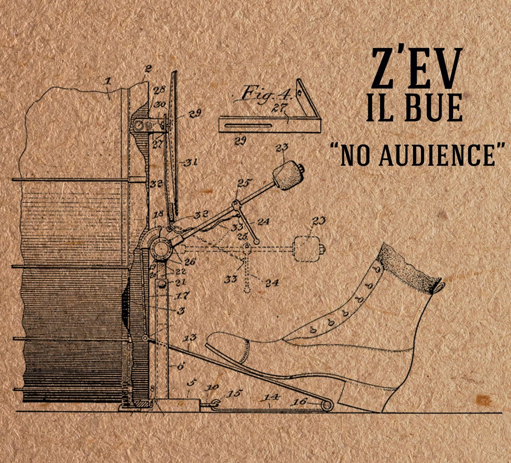 "Image of Z'EV / IL BUE ""No Audience"""
