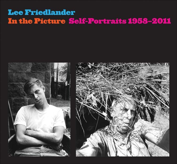 Image of In the Picture: Self-portraits, 1958-2011 Livre de LEE FRIEDLANDER