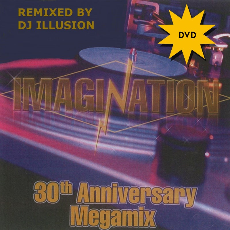 Image of IMAGINATION 30TH  ANNIVERSARY MEGAMIX DVD