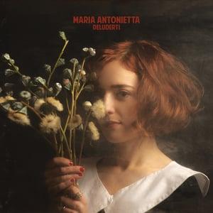 Image of Maria Antonietta - Deluderti CD