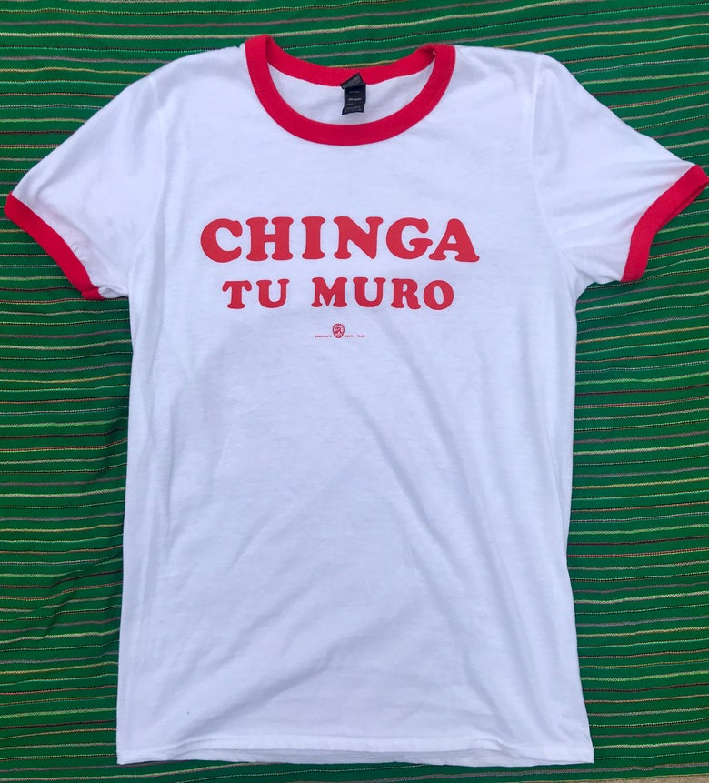 Image of CHINGA TU MURO (RED RINGER TEE)