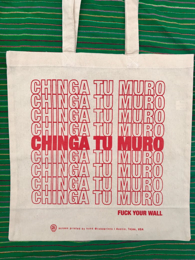 Image of CHINGA TU MURO TOTES