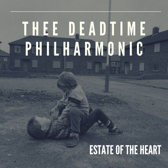 Image of ESTATE OF THE HEART -  (CD ALBUM) BY THEE DEADTIME PHILHARMONIC