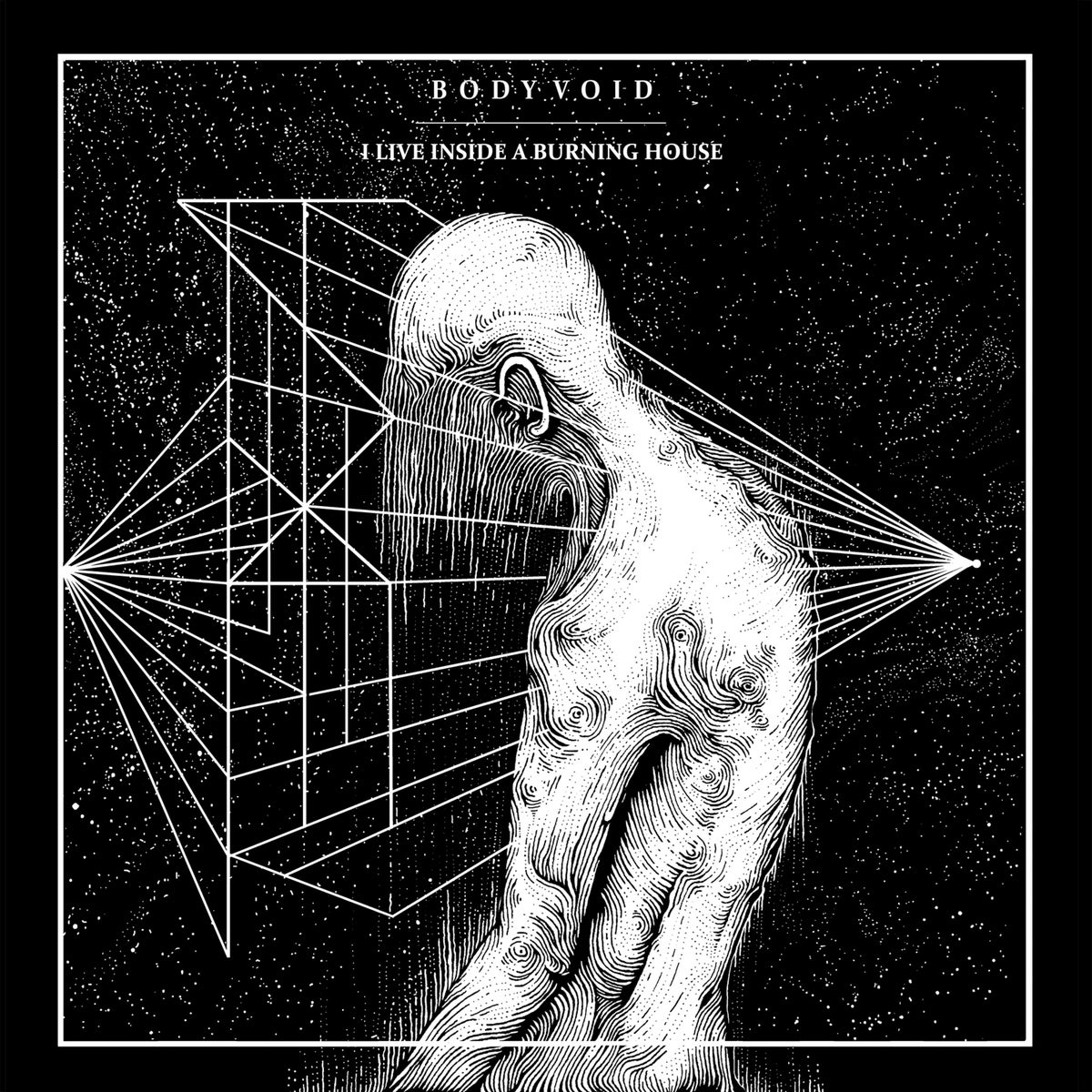 "Body Void ""I Live Inside a Burning House"" CS"
