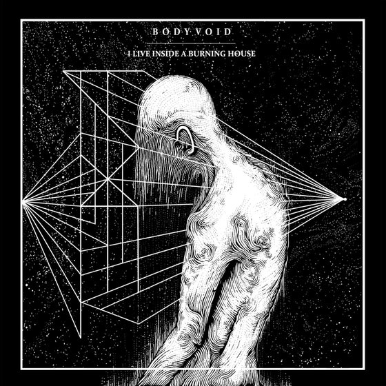 "Image of Body Void ""I Live Inside a Burning House"" CS"