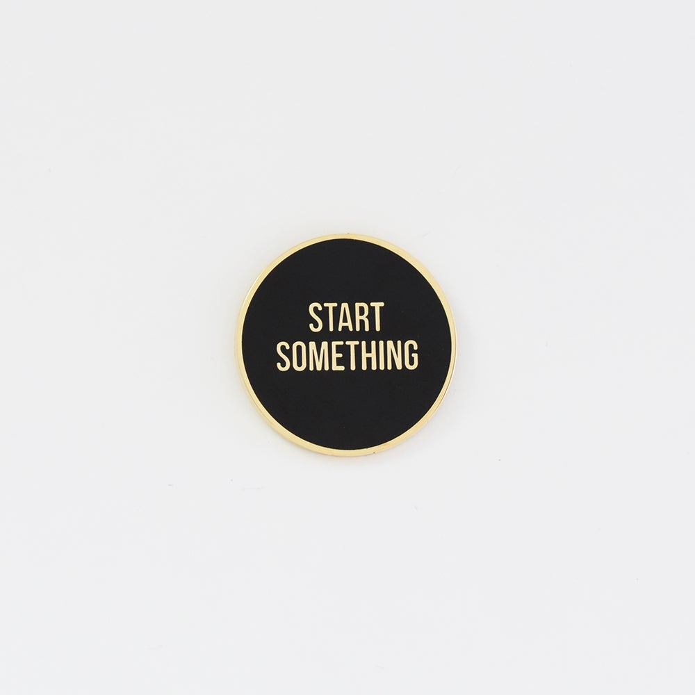 Image of Start Something Pin