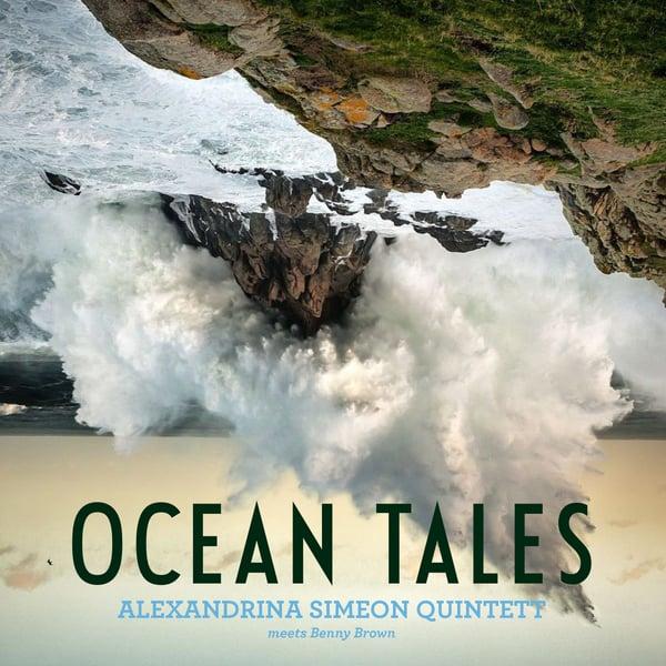 Image of OCEAN TALES / Alexandrina Simeon Quintett meets Benny Brown