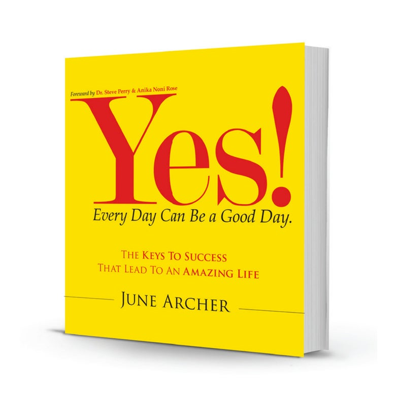 Image of YES! EVERY DAY CAN BE A GOOD DAY: THE KEYS TO SUCCESS THAT LEAD TO AN AMAZING LIFE