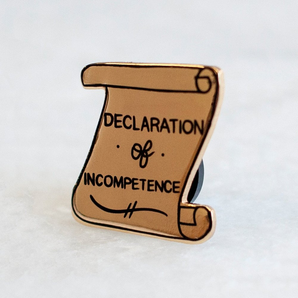 Declaration of Incompetence (Stay Home Club) Enamel Pin