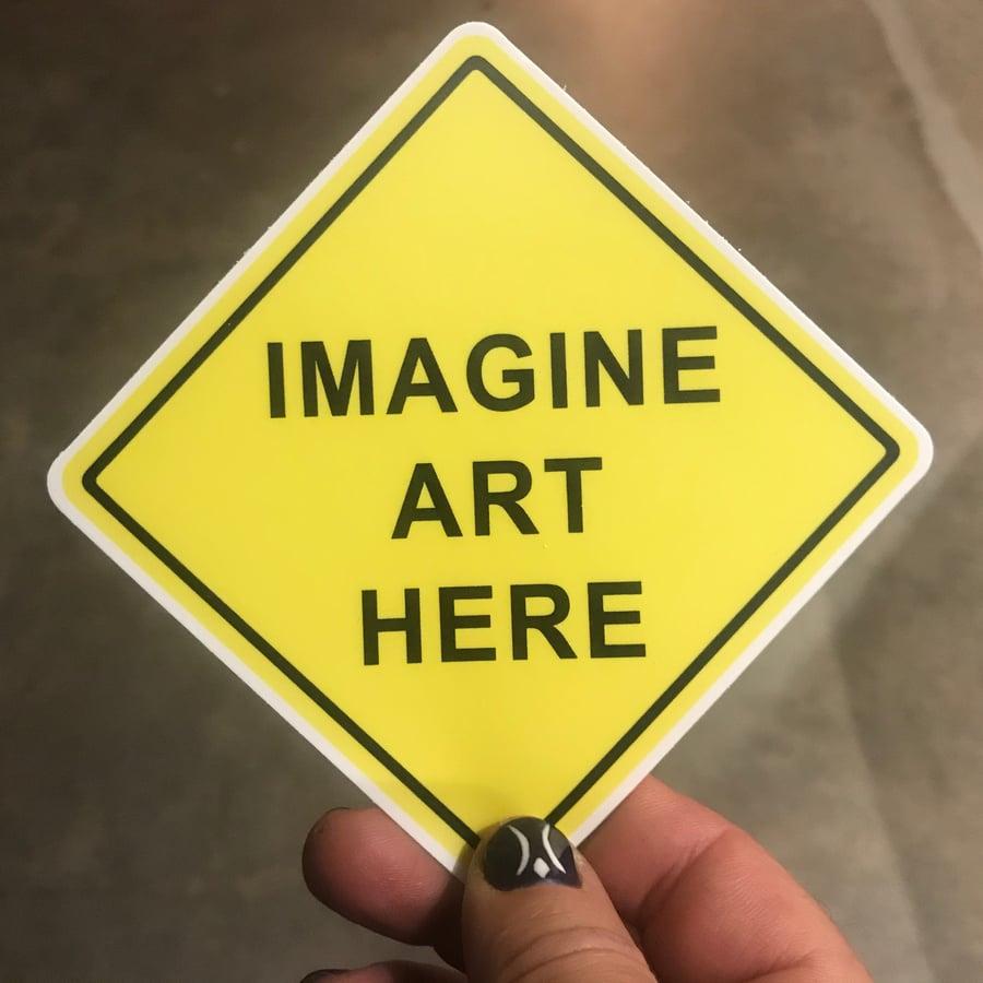 Image of Imagine Art Here Sticker