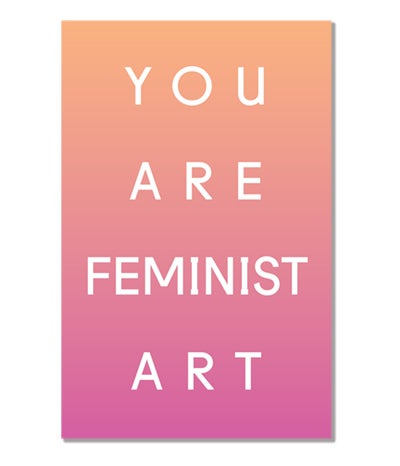 Image of You Are Feminist Art Print