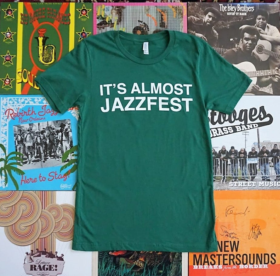 Image of Limited Run: It's Almost Jazzfest Green Cotton