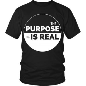 Image of The Purpose Is Real shirt