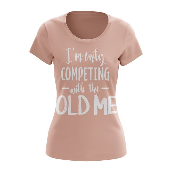 "Image of ""Im Only Competing With the Old Me"" Tee"