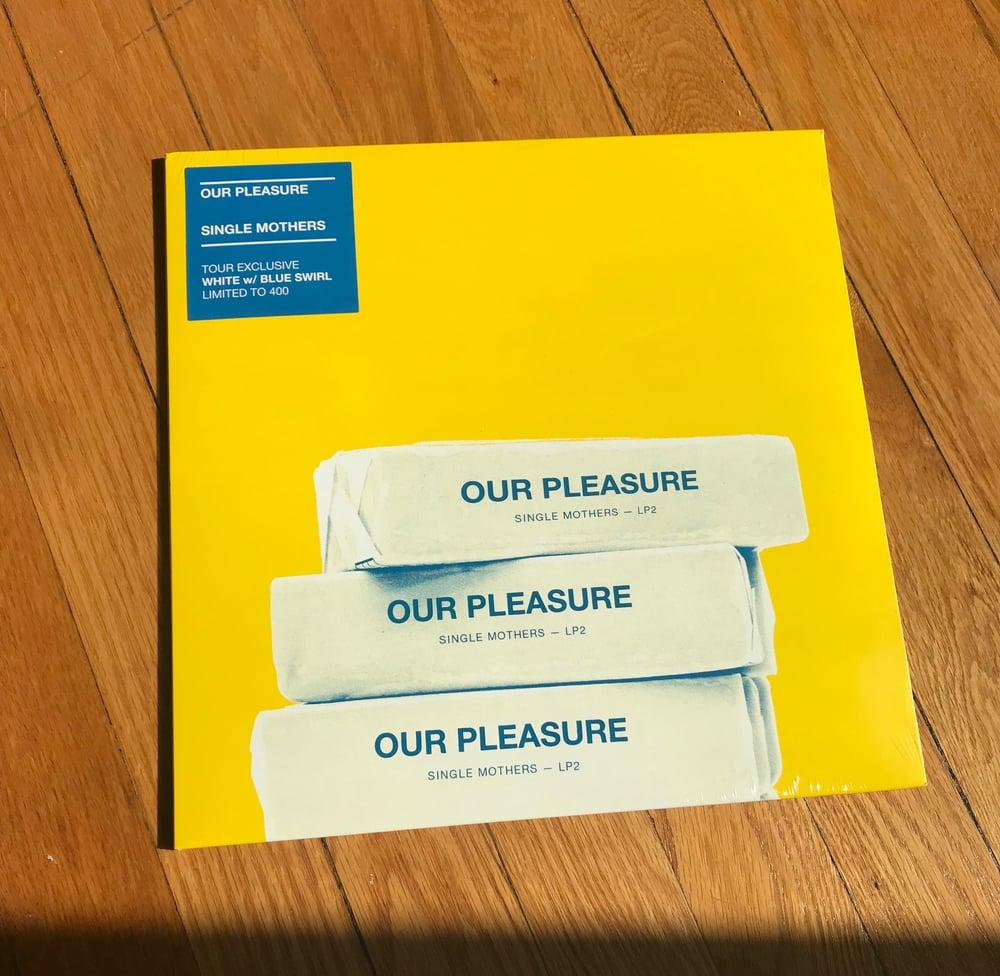 Image of TOUR EXCLUSIVE (leftover sale) - OUR PLEASURE LP