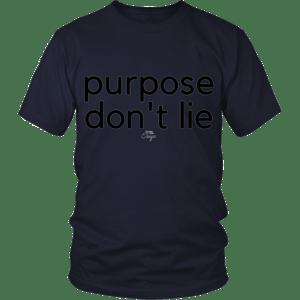 Image of Purpose Don't Lie shirt