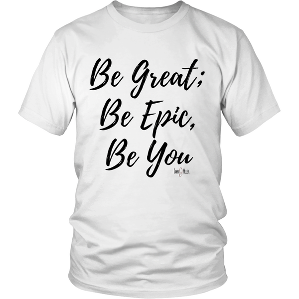 Image of Be Great shirt