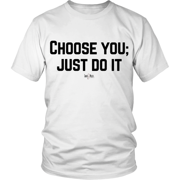 Image of Choose You shirt