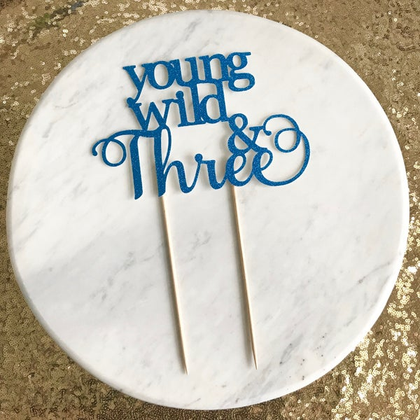 Image of Young Wild and Three Cake Topper
