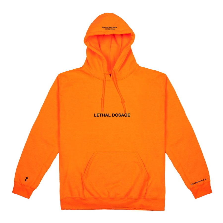 "Image of LETHAL DOSAGE 18: ""ORANGE"" HOODIE"