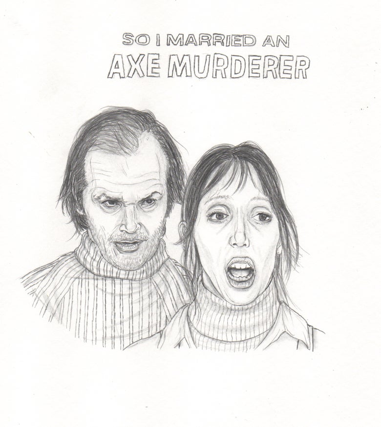 Image of so i married an axe murderer original drawing