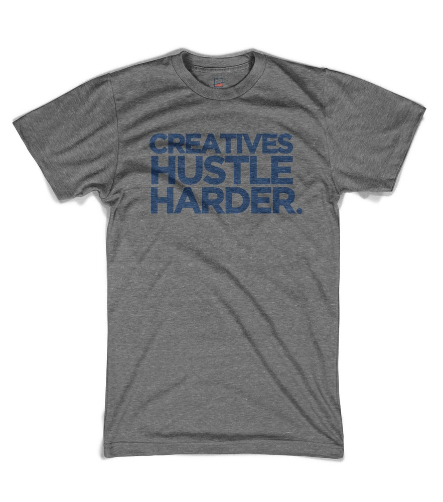 Image of Creatives Hustle Harder - Grey